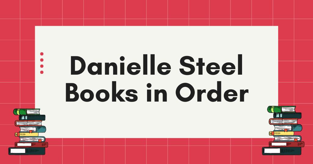 Danielle Steel Books in Order